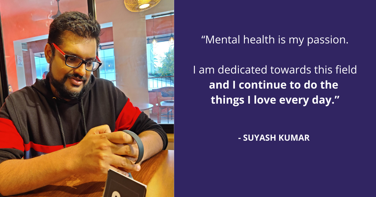 His Mental Health Challenges Pushed Him Towards Finding His Passion in the Field of Mental Health